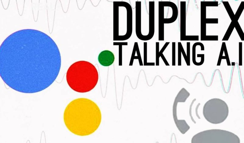 How Google Duplex-the AI will change our life?